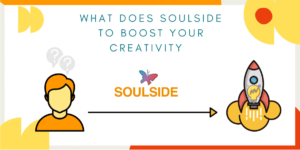 What does Soulside do to help you boost your creativity?